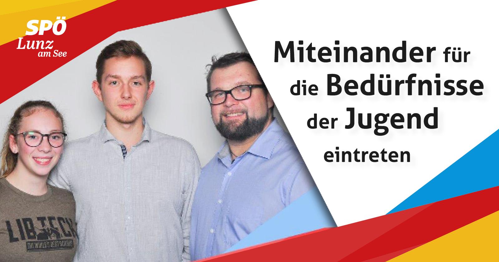 Miteinander für die Bedürfnisse der Jugend eintreten - SPÖ Lunz am See