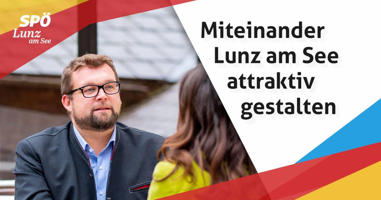 Miteinander Lunz am See attraktiv gestalten - SPÖ Lunz am See