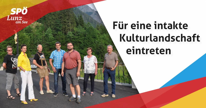 Für eine intakte Kulturlandschaft eintreten - SPÖ Lunz am See